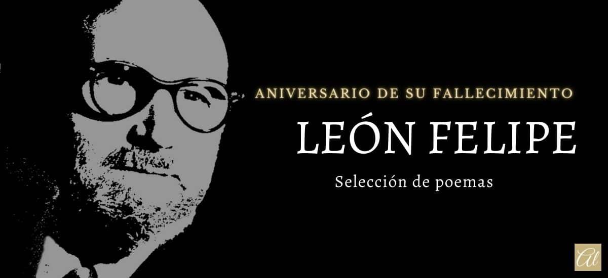 León Felipe. Aniversario de su fallecimiento. Algunos poemas