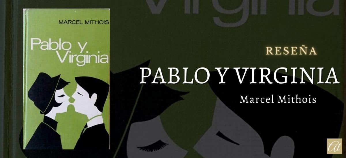 Pablo y Virginia, de Marcel Mithois. Breve reseña